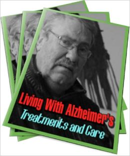 Living With Alzheimer's: Treatments and Care
