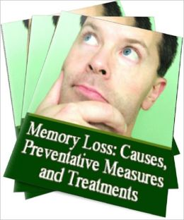 Memory Loss: Causes, Preventative Measures and Treatments