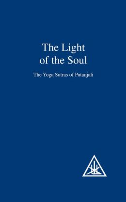 The Light of the Soul: The Yoga Sutras of Patanjali