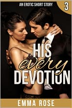 His Every Devotion: The Billionaire's Contract Part 3