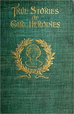True Stories of Girl Heroines