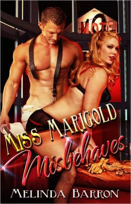 Miss Marigold Misbehaves (BDSM Erotic Romance)