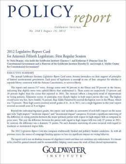 2012 Legislative Report Card for Arizona's Fiftieth Legislature, First Regular Session