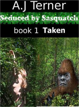 Seduced by Sasquatch ( Bigfoot Monster Sex)