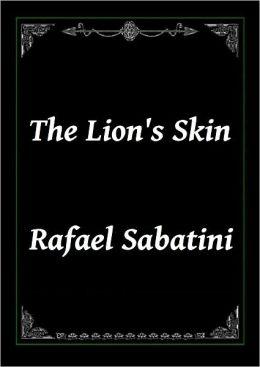 The Lion's Skin by Rafael Sabatini