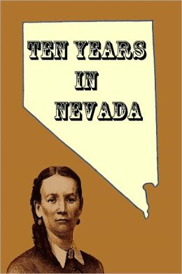 Ten Years in Nevada, Annotated