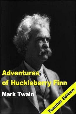 Adventures of Huckleberry Finn: Teachers Edition