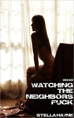 Watching The Neighbors Fuck (Mff Voyeur, Threesome Erotica)