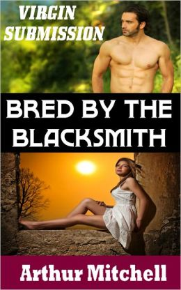 Bred by the Blacksmith: Virgin Submission (BDSM Erotic Romance)