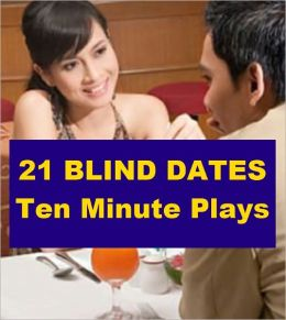 21 Blind Dates - Ten Minute Plays