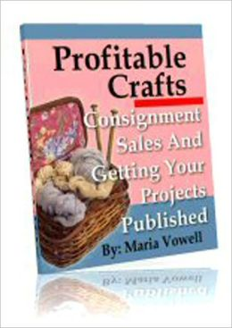 Profitable Crafts Vol. 2: Maximizing Your Profits From Your Craft Sales