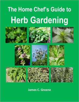 The Home Chef's Guide to Herb Gardening