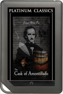 NOOK EDITION - The Cask of Amontillado (Platinum Classics Series)