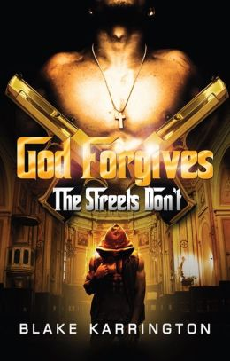 God Forgives, The Streets Don't