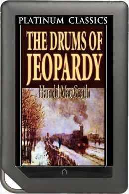 NOOK EDITION - The Drums of Jeopardy (Platinum Classics Series)