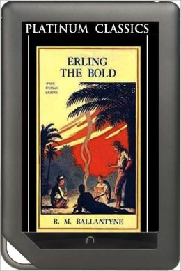 NOOK EDITION - Erling the Bold (Platinum Classics Series)
