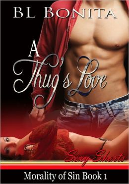 A Thug's Love [Morality Of Sin Book 1]