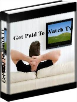 Watch Tv - How To Get Paid To Watch Tv