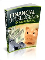 Financial Intelligence For Wealth Building