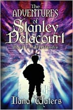The Adventures of Stanley Delacourt: Book I of Hartlandia