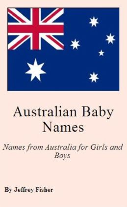 Australian Baby Names: Names from Australia for Girls and Boys