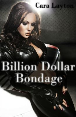 Billion Dollar Bondage (Billionaire BDSM Erotica)