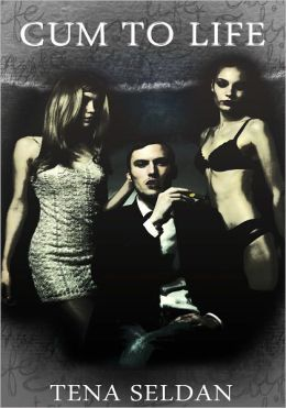 Women's Erotica: Cum To Life