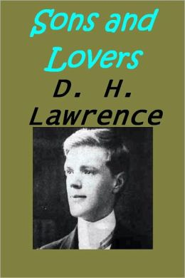 Sons and Lovers D. H. Lawrence