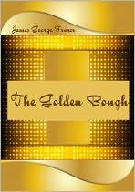The Golden Bough (Illustrated)