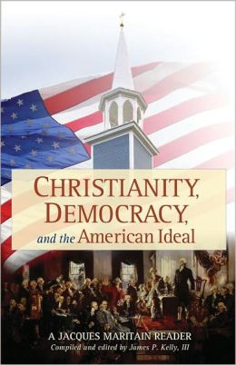 Christianity, Democracy and the American Ideal