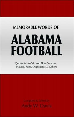 Memorable Words of Alabama Football