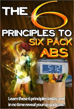 The 6 Principles to Six Pack Abs