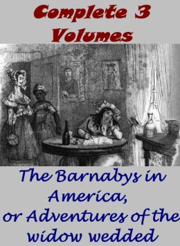 The Barnabys in America, or Adventures of the widow wedded, Complete in 3 Volumes