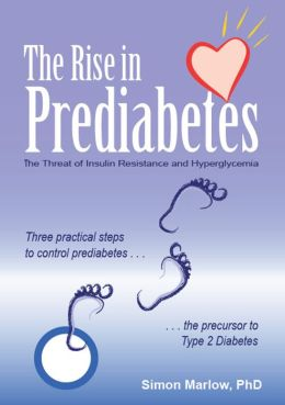 The Rise in Prediabetes:The Threat of Insulin Resistance and Hyperglycemia