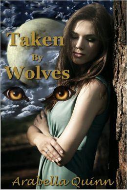 Taken By Wolves (Werewolf Erotic Romance)