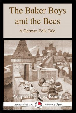 The Baker Boys and the Bees: A German Historical Tale