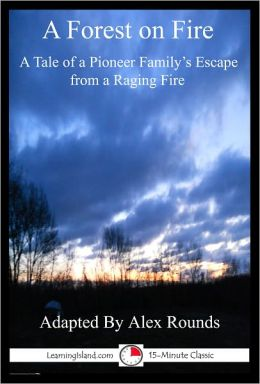 A Forest On Fire: A 15-Minute Tale of Terror