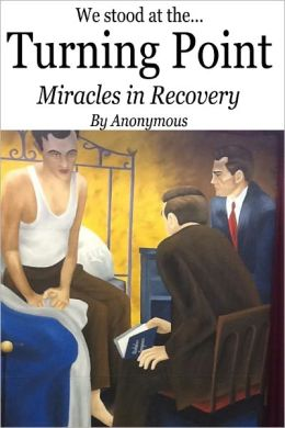 Turning Point: Miracles in Recovery
