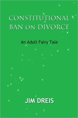 Constitutional Ban on Divorce - An Adult Fairy Tale
