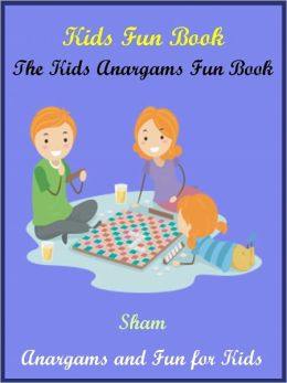 Kids Anagrams Brain Teasers Fun : Brain Teasers On Anagrams For Kids