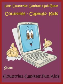Kids Knowledge Book Countries And Capitals : Teach Kids About Countries And Capitals