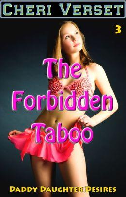 The Forbidden Taboo 3 - Daddy Daughter Desires (father sex erotica)