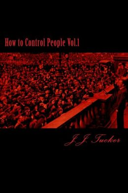 How to Control People Vol.1