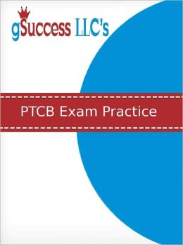PTCB Practice Test and Exam Review for the Pharmacy Technician Certification Board Examination