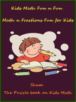 Kids Math Teasers Fractions : The Fractions Math Fun For Kids