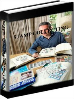 Stamp Collecting - Stamp Collecting For Fun And Profit