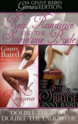 Real Romance and The Sometime Bride