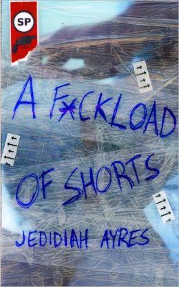 F*ckload of Shorts