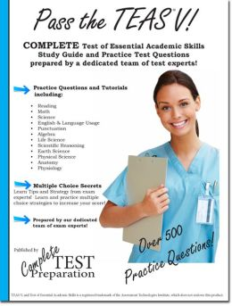 Pass the TEAS V! A complete study guide with practice test questions