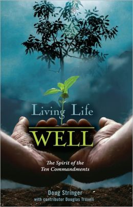 Living Life Well: The Spirit of the 10 Commandments